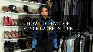 How To Develop Style Later in Life