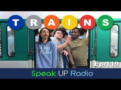 ネイティブ英会話【Ep.119】電車//Trains - Speak UP Radio [ネイティブ英会話ラジオ]