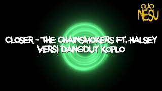 Closer The Chainsmokers Versi Dangdut Koplo