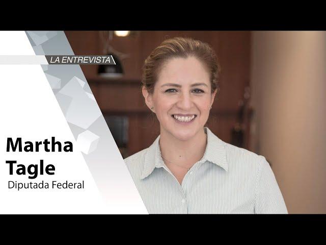 La Entrevista: Martha Tagle Martínez, Diputada Federal