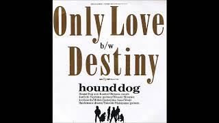 HOUND DOG - ONLY LOVE