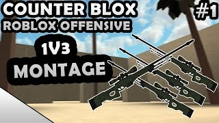 COUNTER-BLOX: ROBLOX OFFENSIVE 1V3 MONTAGE #1