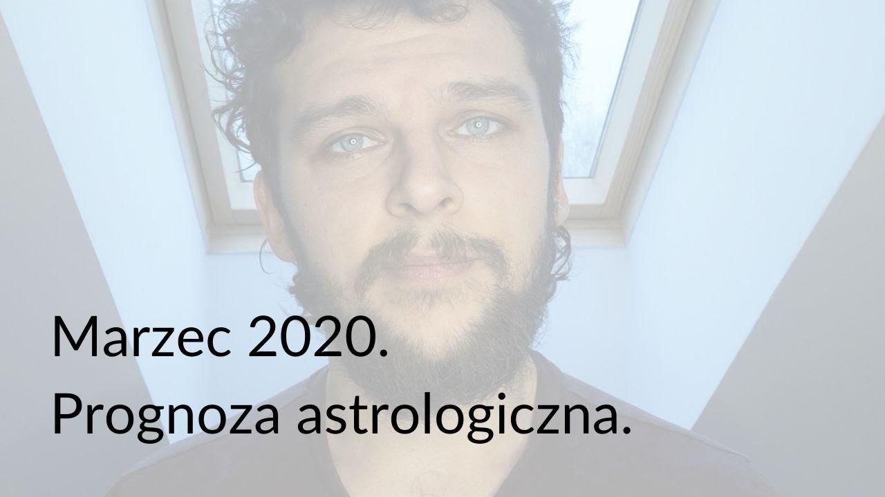 Marzec 2020. Prognoza astrologiczna.
