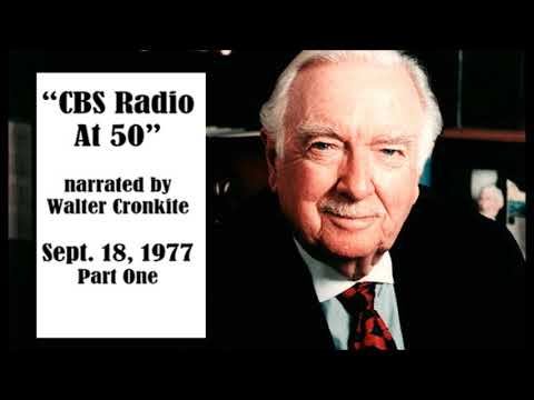 """CBS RADIO AT 50"" WITH WALTER CRONKITE, SEPT. 18, 1977, PART 1 (CBS NEWS)"