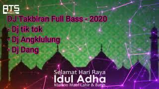 Dj Takbiran Full Bass - Spesial Hari Raya Idul Adha 1441 Hijriyah 2020 - Dj Angklung - Dj Tiktok