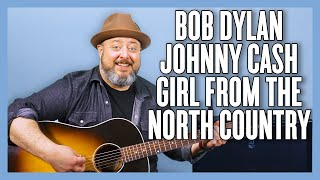 Bob Dylan (feat. Johnny Cash) Girl From The North Country Guitar Lesson + Tutorial