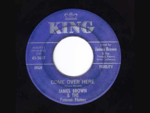 James Brown & The Famous Flames - Come Over Here
