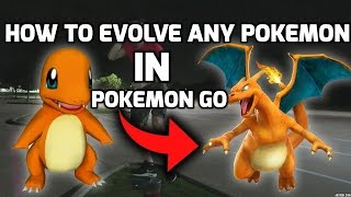 How To Evolve A Pokemon In Pokemon GO-Everything you need to know