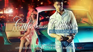 Café Deluxe Chill Out Nu Jazz | Lounge Vol.5 (Smooth & Modern Bar Tracks) Mix Tape P.1 Las Vegas 4K