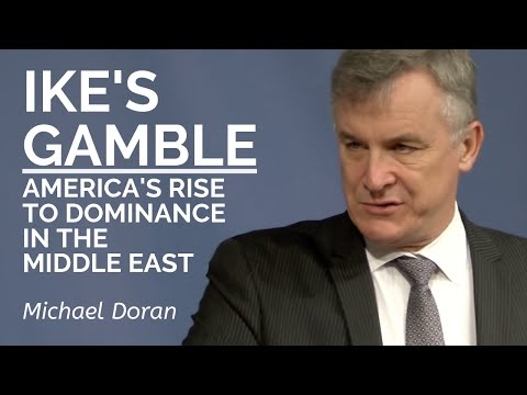 Michael Doran: Ike's Gamble: America's Rise to Dominance in