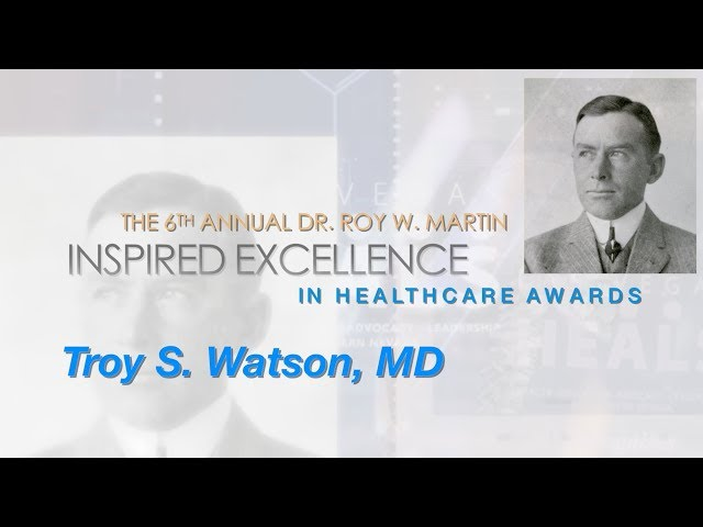 Troy S. Watson (MD) | 2017 Inspired Excellence in Healthcare Award Recipient