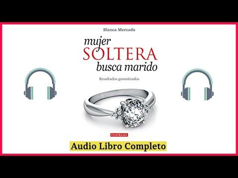 📘 Audiolibro COMPLETO 💍 Mujer Soltera Busca Marido narrado por Blanca Mercado (Superación Personal)
