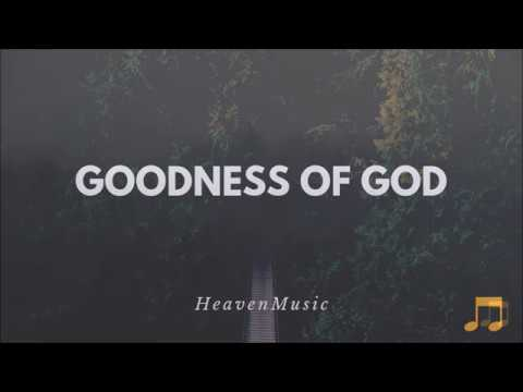 Goodness Of God (Lyrics) by Bethel Music
