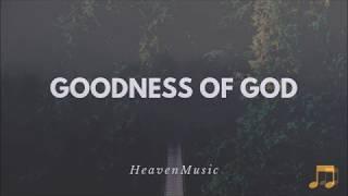 Goodness Of God (Lyrics) by Bethel Music