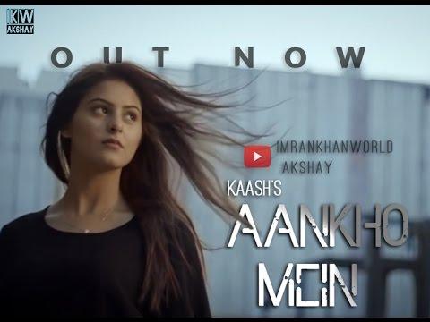 Aankho Mein - Kaash - Latest Song 2016 Imrankhanworld Akshay
