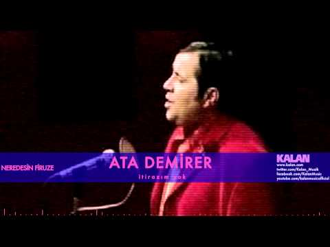 Ata Demirer - İtirazım Yok - [Neredesin Firuze © 2004 Kalan Müzik ]