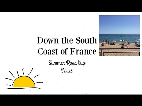 Down the South Coast of France- Summer Road trip Series