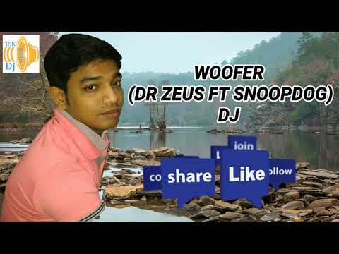 WOOFER (DR ZEUS FT SNOOPDOG) - DJ MIX