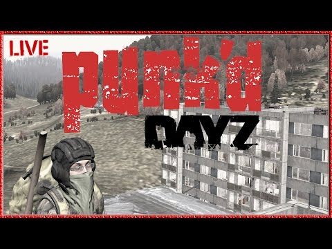 "DayZ Standalone ""You Just Got Punk'd"" Funny DayZ Gameplay Live Stream 1080p"