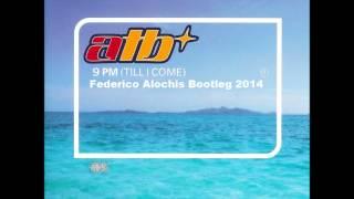 Atb - 9PM (Federico Alochis Bootleg) 2014 Free Download In Description