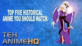 Top 5 Historical Anime You Should Watch