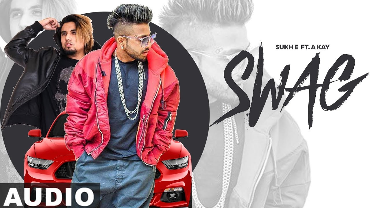 Swag Full Mp3 song Download Sukh-e & A-Kay