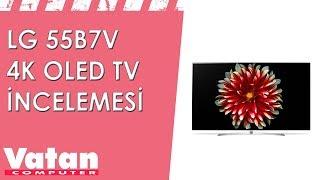 LG 55B7V 4K Oled Tv İncelemesi