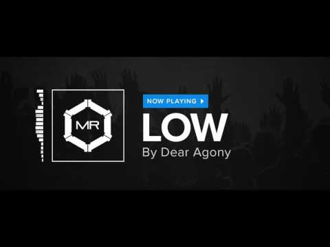 Dear Agony - Low [HD]