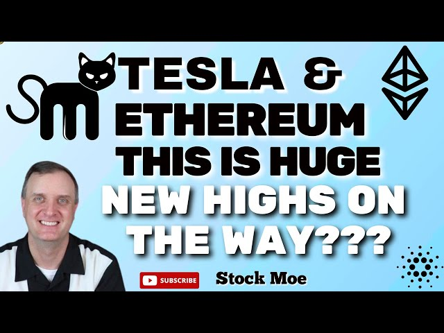 HOW HIGH WILL ETHEREUM AND BITCOIN GO? TESLA STOCK PRICE PREDICTION MAJOR NEWS UPDATE