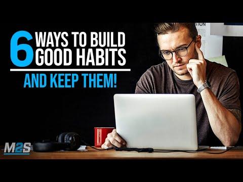 6 Ways To Build Good Habits & Break Bad Ones