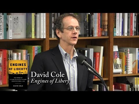 "David Cole, ""Engines of Liberty"""