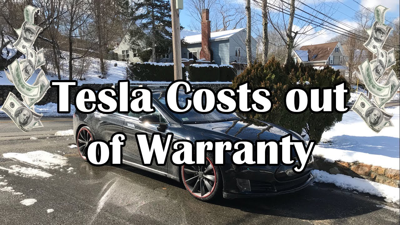 Tesla The Real Cost Of Being Out Of Warranty Youtube