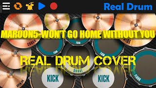 MAROON 5 - WON'T GO HOME WITHOUT YOU | REAL DRUM - COVER