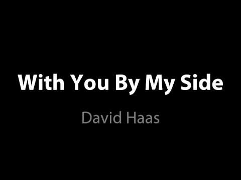 With You By My Side - David Haas
