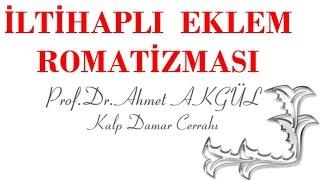 Kalp Romatizması nedir, nasıl tedavi edilir ?  -  Prof. Dr. Ahmet AKGÜL