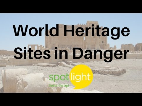 """""""World Heritage Sites in Danger"""" - practice English with Spotlight"""