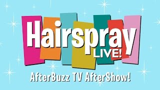 Hairspray Live! Special Review & After Show | AfterBuzz TV