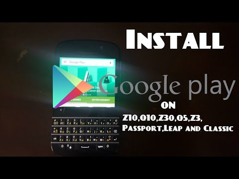 How to install Google PlayStore on Blackberry 10 Devices|Gadget4ever