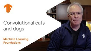 Machine Learning Foundations: Ep #6 - Convolutional Cats And Dogs