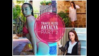 ANTALYA TRAVEL VLOG || PART 2 || ANTALYA TURKEY