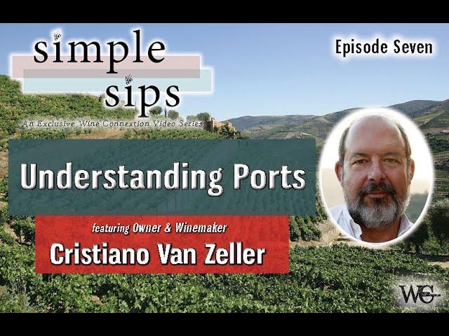 Simple Sips- Episode Seven: Understanding Ports with Cristiano Van Zeller