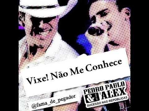 Vixe! Não Me Conhece - Pedro Paulo E Alex (DVD 2015)