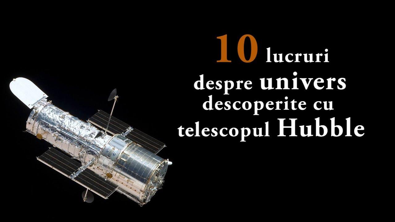 10 lucruri despre univers descoperite cu telescopul Hubble