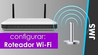 Como Configurar um Roteador Wireless - WiFi