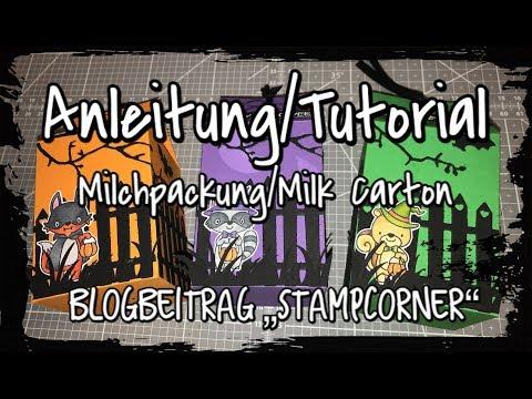 Tutorial / Anleitung Milchkarton / Milk Carton, Scrapbook basteln mit Papier, DIY (Stampcorner)