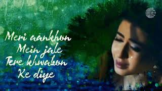 Meri Aankhon Mein Jale | Whatsapp Status Video | Ek Mulakat Jaruri Hain Sanam | Sirf Tum With Lyrics