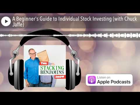 A Beginner's Guide to Individual Stock Investing (with Chuck Jaffe)