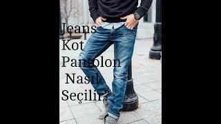 Jeans-Kot Pantolon Nasıl Seçilir?