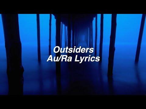 Outsiders || Au/Ra Lyrics