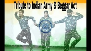 Beggar Act & Tribute to Indian Army l Dance choreography l Tejas ft.  Pallavi & Mihir
